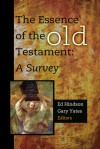 The Essence of the Old Testament: A Survey - Ed Hindson, Gary Yates