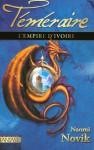 L'Empire d'ivoire (Téméraire, #4) - Naomi Novik, Guillaume Fournier
