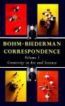 Bohm-Biederman Correspondence: Creativity in Art and Science - David Bohm