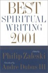 The Best Spiritual Writing 2001 (Best American Spiritual Writing) - Philip Zaleski, Andre Dubus III
