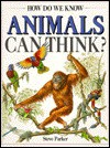 How Do We Know Animals Can Think? - Steve Parker