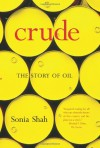 Crude: The Story of Oil - Sonia Shah