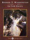 Up from Slavery - Booker T. Washington, Jonathan Reese