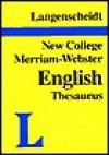 Langenscheidt New College Merriam-Webster English Thesaurus - Langenscheidt