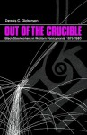 Out of the Crucible: Black Steelworkers in Western Pennsylvania, 1875 - 1980 - Dennis C. Dickerson