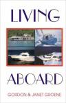 Living Aboard - Janet Groene