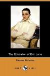 The Education of Eric Lane (Dodo Press) - Stephen McKenna