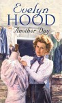 Evelyn Wood Omnibus: Another Day and The Dancing Stone - Evelyn Hood
