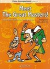 Meet the Great Masters!: Piano Accompaniment, Grades 1-2 - James Curnow