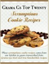 Grama Gs Top Twenty: Scrumptious Cookie Recipes - Rose Taylor