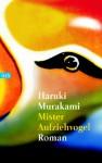 Mister Aufziehvogel - Haruki Murakami