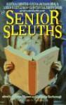 Senior Sleuths - Cynthia Manson, Constance Scarborough