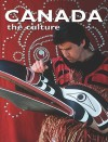 Canada the Culture (Lands, Peoples, and Cultures) - Bobbie Kalman
