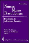 Nurses, Nurse Practitioners: Evolution To Advanced Practice - Mathy Doval Mezey, Diane O'Neill McGivern