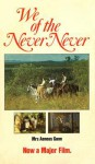 We Of The Never Never - Aeneas Gunn