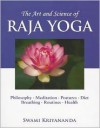 The Art and Science of Raja Yoga: Fourteen Steps to Higher Awareness - Swami Kriyananda, J. Donald Walters