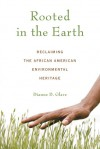 Rooted in the Earth: Reclaiming the African American Environmental Heritage - Dianne D. Glave