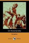 On Horsemanship - Xenophon, Henry G. Dakyns
