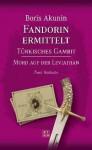 Fandorin ermittelt: Türkisches Gambit/ Mord auf der Leviathan - Boris Akunin
