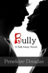Bully (Fall Away) - Penelope Douglas