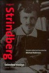 August Strindberg: Selected Essays - August Strindberg, Michael Robinson