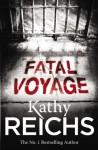 Fatal Voyage (Temperance Brennan 4) - Kathy Reichs