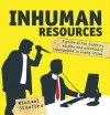 Inhuman Resources: A Guide to the Psychos, Misfits and Criminally Incompetent in Every Office - Michael Stanford