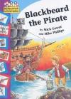 Blackbeard the Pirate - Mick Gowar, Mike Phillips