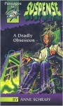 A Deadly Obsession - Anne Schraff