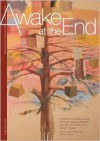 Awake at the End:: A Heights Arts Poet Laureate Anthology - Meredith Holmes, Mary E. Weems, Loren Weiss, John Panza