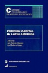 Foreign Capital In Latin America - José Antonio Ocampo, Roberto Steiner