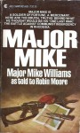 Major Mike - Mike Williams, Robin Moore