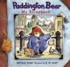 Paddington Bear: My Scrapbook - Michael Bond, R.W. Alley