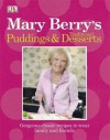 Mary Berry's Traditional Puddings & Desserts: Gorgeous Classic Recipes to Treat Family and Friends. - Mary Berry