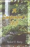 A Carpenter's Gift - Robert Batey