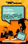 Rollins College: Off The Record (College Prowler) (College Prowler: Rollins College Off The Record) - Brittany Lee