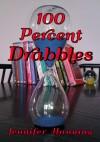 100 Percent Drabbles - Jennifer Hanning