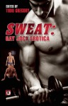Sweat: Gay Jock Erotica - Todd Gregory, Cage Thunder, Jeffrey Ricker, Troy Soriano, Mark Wildyr, Joseph Baneth Allen, Max Reynolds, Jeff Mann, Nathan Burgoine, Nathan Sims, Jonathan Asche, Jay Dickingson, Jay Starre, Aaron Travis, Logan Zachary