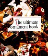 The Ultimate Ornament Book - Leisure Arts, Oxmoor House
