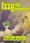 Izzy the Inventor - Emlyn Chand, Noelle Giffin