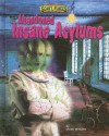 Abandoned Insane Asylums - Dinah Williams, Troy Taylor