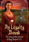 By Loyalty Bound - Elizabeth Ashworth