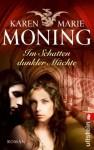 Im Schatten dunkler Mächte: Fever Saga 3 (Die Fever-Serie) (German Edition) - Karen Marie Moning, Ursula Walther