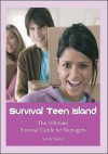 Survival Teen Island: The Ultimate Survival Guide For Teenagers Growing Up - Sandy Tasker, Graham Lawler