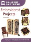 Embroidered Projects (Dolls House Do-It-Yourself) - Sue Hawkins
