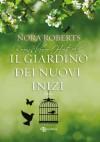 Il giardino dei nuovi inizi (Italian Edition) - Nora Roberts