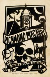 Richmond Macabre: Nightmares from the River City - Beth Brown, Charles Albert, Michael Gray Baughan, Dale Brumfield, Phil Budahn, Meriah L. Crawford, James Ebersole, Daniel Gibbs, Andrew Goethals, Eric Hill, Melissa Scott Sinclair, Rebecca Snow, Dawn Terrizzi, Amber Timmerman, Harry Kollatz Jr., Phil Ford