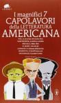I magnifici 7 capolavori della letteratura americana - Edith Wharton, Henry James, Jack London, Herman Melville, Nathaniel Hawthorne, F. Scott Fitzgerald