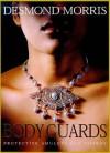 Body Guards: Protective Amulets & Charms - Desmond Morris