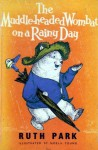 The Muddle Headed Wombat On A Rainy Day - Ruth Park, Noela Young